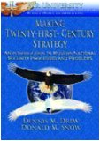 Making Twenty First Century Strategy: An Introduction To Modern National Security Processes And Problems