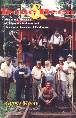 Done and Been: Steel Rail Chronicles of American Hobos