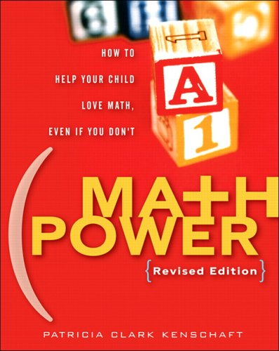 Math Power: How to Help Your Child Love Math, Even if You Don't