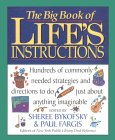 The Big Book of Life's Instructions: Hundreds of Commonly Needed Strategies and Directions to Do Just about Anything Imaginable