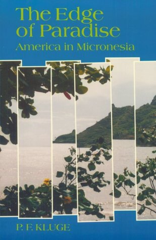 The Edge of Paradise: America in Micronesia