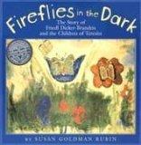 Fireflies In The Dark: The Story Of Friedl Dicker Brandeis And The Children Of Terezin