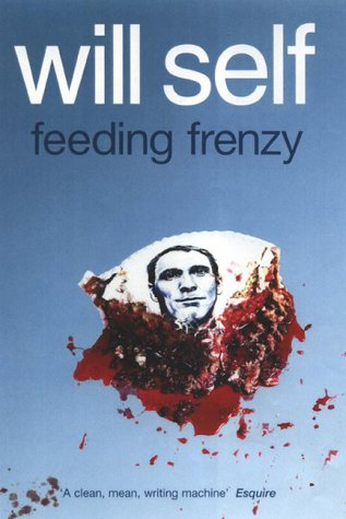Feeding Frenzy by Will Self