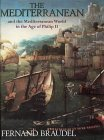 Mediterranean and the Mediterranean World in the Age of Phili... by Fernand Braudel