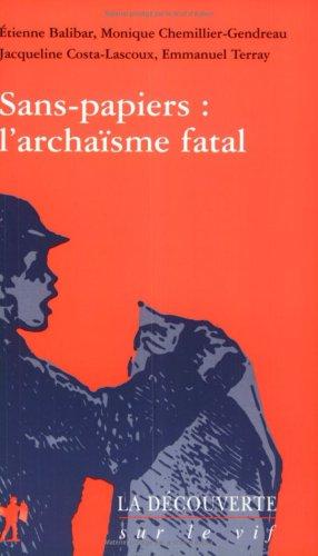 Sans papiers : l'archaïsme fatal