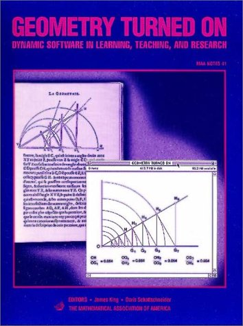 Geometry Turned On!: Dynamic Software In Learning, Teaching, And Research