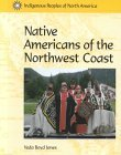 Indigenous Peoples of North America - Native Americans of the Northwest Coast (Indigenous Peoples of North America)