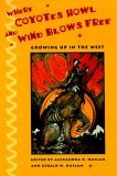 Where Coyotes Howl and Wind Blows Free: Growing Up in the West