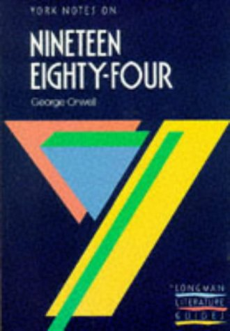 """York Notes on George Orwell's """"Nineteen Eighty Four"""""""