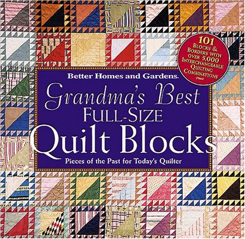 Grandmas best full size quilt blocks pieces of the past for grandmas best full size quilt blocks pieces of the past for todays quilter fandeluxe Image collections