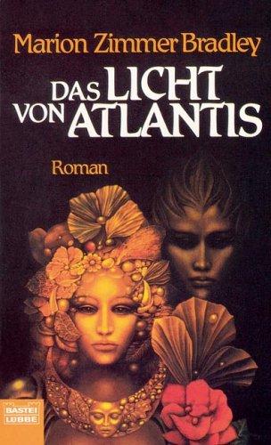 Das Licht von Atlantis by Marion Zimmer Bradley