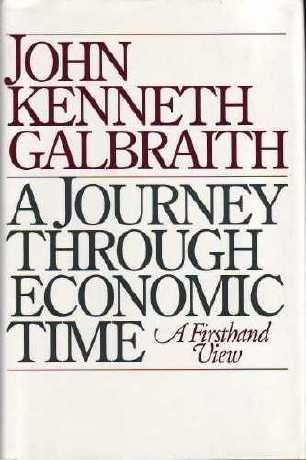 A Journey Through Economic Time by John Kenneth Galbraith