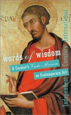 Words of Wisdom: A Curator's Vade Mecum