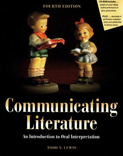 Communicating Literature: An Introduction To Oral Interpretation