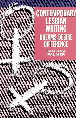 Contempory Lesbian Writing: dreams, desire, difference