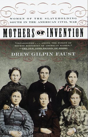 Mothers of Invention: Women of the Slave-Holding South in the American Civil War