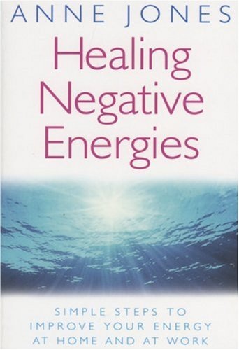 healing-negative-energies-simple-steps-to-improve-your-energy-at-home-and-at-work