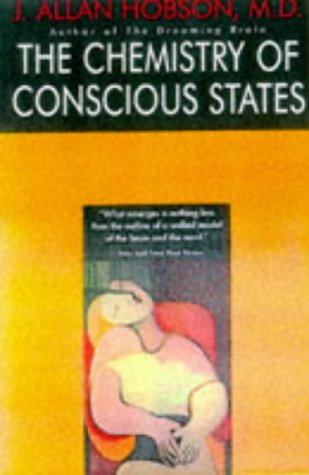 The Chemistry Of Conscious States: Toward A Unified Model Of The Brain And The Mind