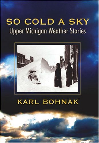 So Cold a Sky: Upper Michigan Weather Stories