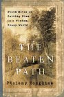 The Beaten Path: Field Notes on Getting Wise in a Wisdom-Crazy World
