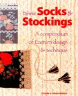 Ethnic Socks & Stockings: A Compendium of Eastern Design & Technique