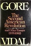 The Second American Revolution and Other Essays, 1976-1982 by Gore Vidal