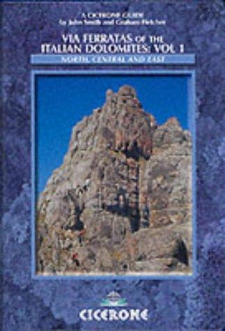 Via Ferratas of the Italian Dolomites Vol. 1: North, Central And East