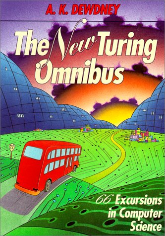 Ebook The New Turing Omnibus: 66 Excursions In Computer Science by A.K. Dewdney DOC!