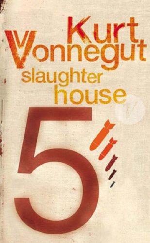 Slaughterhouse 5 by Kurt Vonnegut Jr.