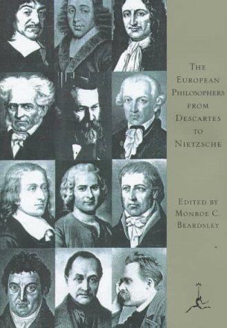 The European Philosophers From Descartes To Nietzsche By Monroe C