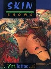 Skin Shows: The Art Of Tattoo