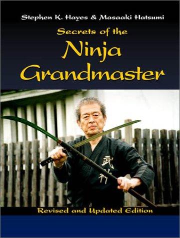 Secrets from the Ninja Grandmaster by Stephen K. Hayes