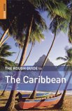 The Rough Guide to the Caribbean: More than 50 islands, including the Bahamas
