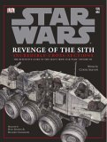 Star Wars Revenge of the Sith Incredible Cross-Sections: The Definitive Guide to Spaceships and Vehicles (Star Wars Episode 3)