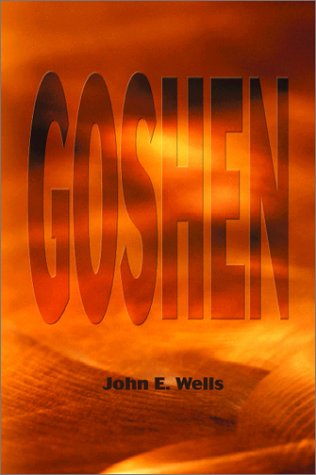 Goshen: A Novel of Biblical Times, Between Genesis and Exodus, When the World Was Learning to Read and Write