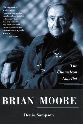 Brian Moore: the Chameleon Novelist