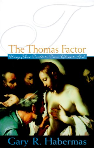 The Thomas Factor: Using Your Doubts to Draw Closer to God
