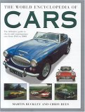 World Encyclopedia Of Cars: The Definite Guide To Classic And Contemporary Cars From 1945 To The Present Day