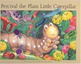 Percival the Plain Little Caterpillar by Helen Brawley