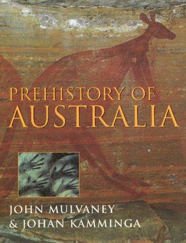 Prehistory Of Australia by John Edward Mulvaney