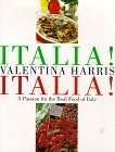 Italia! Italia!: A Passion for the Real Food of Italy