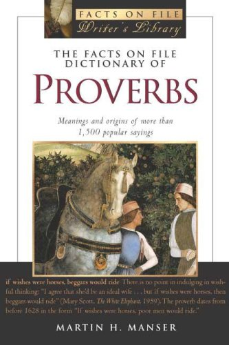 The Facts On File Dictionary Of Proverbs by Martin H. Manser