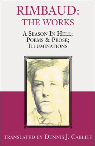 The Works: A Season in Hell/Poems & Prose/Illuminations