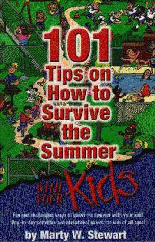 101 Tips on How to Survive the Summer with Your Kids