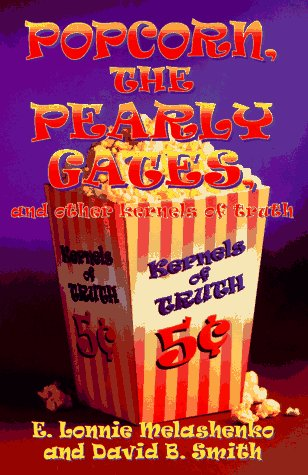 Popcorn, The Pearly Gates, And Other Kernels Of Truth