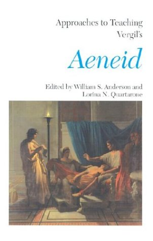Approaches To Teaching Vergil's Aeneid