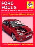 Ford Focus Petrol And Diesel: 2001 2004 (Haynes Service And Repair Manuals)
