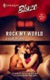 Rock My World (Harlequin Blaze #215)