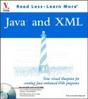 Java and XML: Your Visual Blueprint for Creating Java Enhanced Web Programs with CDROM [With CDROM]