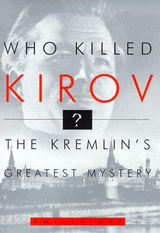 Who Killed Kirov? by Amy Knight